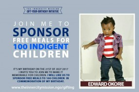 JOIN ME TO SPONSOR FREE MEALS FOR 100 INDIGENT CHILDREN FOR MY BIRTHDAY